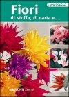 Fiori di stoffa, di carta e... (eBook)