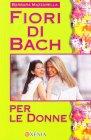 Fiori di Bach per le Donne Barbara Mazzarella