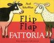 Flip Flap Fattoria Axel Scheffler