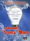 I Fondamenti della Scienza della Mente Ernest Holmes