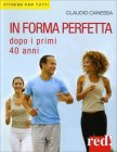 In Forma Perfetta Dopo i Primi Quarant'Anni Claudio Canessa