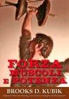 Forza Muscoli e Potenza Brooks D. Kubik