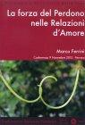 La Forza del Perdono nelle Relazioni d'Amore - CD Mp3 Marco Ferrini