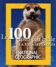 La Vita Selvaggia: Le 100 Foto Più Belle