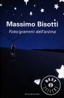 Foto/grammi dell'Anima - Massimo Bisotti