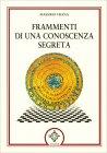 Frammenti di una Conoscenza Segreta Massimo Frana