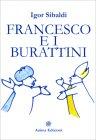 Francesco e i Burattini Igor Sibaldi
