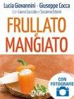 Frullato e Mangiato (eBook) Lucia Giovannini,  Giuseppe Cocca