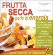 Frutta Secca, Perle di Energia