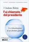 Fui Chiamato dal Presidente Vitaliano Bilotta