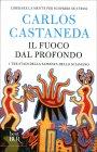 Il Fuoco dal Profondo Carlos Castaneda