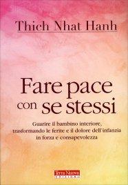 Fare Pace con Se Stessi Thich Nhat Hanh