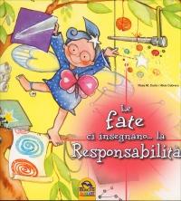 Le Fate ci Insegnano... la Responsabilità Rosa M. Curto Aleix Cabrera