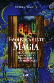 Favolisticamente Magia Michela Chiarelli