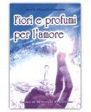 Fiori e Profumi per l'Amore Maria Fiorella Coccolo