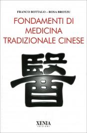 Fondamenti di Medicina Tradizionale Cinese Franco Bottalo Rosa Brotzu