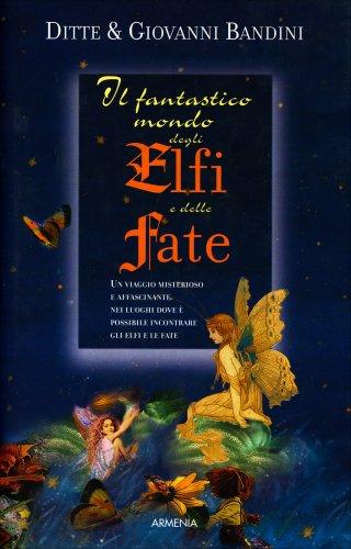 Il Fantastico Mondo Degli Elfi E Delle Fate Bandini