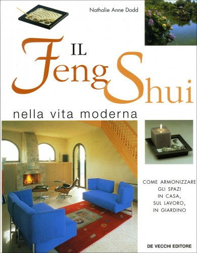 Il feng shui nella vita moderna nathalie anne dodd - Giardino feng shui ...