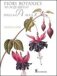 Fiori botanici ad acquerello dalla a alla z libro di for Fiori dalla a alla z