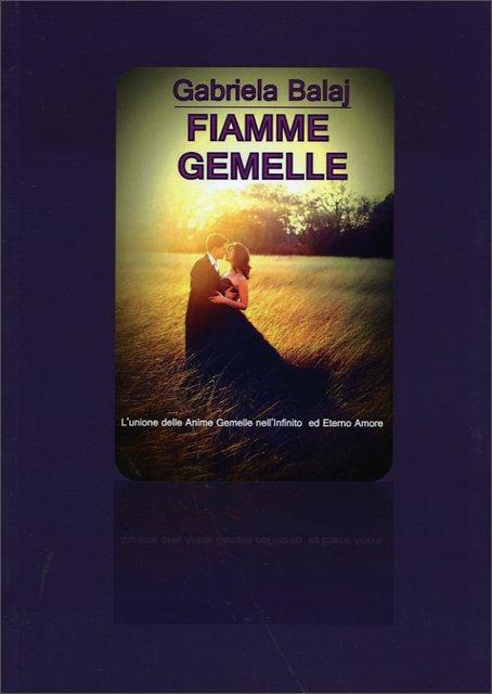 Fiamme Gemelle - Libro di Gabriela Balaj