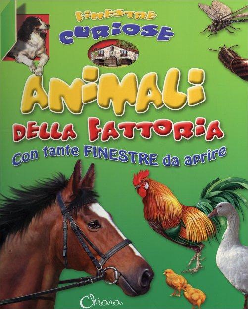 Finestre curiose animali della fattoria chiara edizioni for Finestre moderne della fattoria