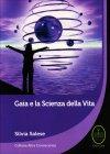 Gaia e la Scienza della Vita Silvia Salese