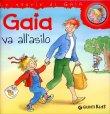 Gaia Va all'Asilo - Libro di Liane Schneider
