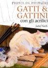 Gatti e Gattini con gli Acrilici - Julie Nash