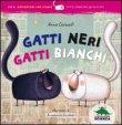 Gatti Neri Gatti Bianchi