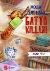 Molla Quel Libro, Gatto Killer! - Libro di Anne Fine