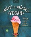Gelati e Sorbetti Vegan Alice Savorelli