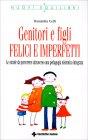 Genitori Imperfetti, Bambini Felici Donatella Celli