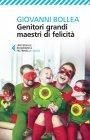 Genitori Grandi Maestri di Felicità - eBook Giovanni Bollea