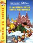 Geronimo Stilton - Il Mistero delle Sette Matrioske