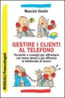 Gestire i Clienti al Telefono Maurizio Giantin