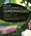 Nuova Enciclopedia del Giardinaggio - Crea il Tuo Giardino