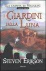La Caduta di Malazan - Vol. 1: I Giardini della Luna