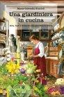 Una Giardiniera in Cucina Maria Gabriella Buccioli