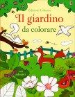 Il Giardino da Colorare Enrica Rusin� Benedetta Giaufret Felicity Brooks