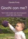Giochi con Me? (eBook) Claudia Porta