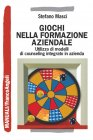 Giochi nella Formazione Aziendale (eBook) Stefano Masci