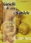 Gioielli di Cera e Candele