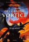 La Quinta Era - Vol. 3: Il Giorno del Grande Vortice Jean Rabe
