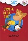 Giraffa Lo Sa Fare! di Sue Mayfield