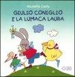 Giulio Coniglio e la Lumaca Laura Nicoletta Costa