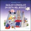 Giulio Coniglio in Gita nel Bosco Nicoletta Costa