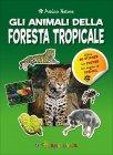 Gli Animali della Foresta Tropicale