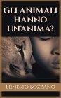 Gli Animali Hanno un'Anima? - eBook Ernesto Bozzano