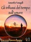 Gli Influssi del Tempo sull'Umore eBook Samantha Fumagalli