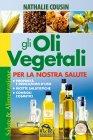 Gli Oli Vegetali per la Nostra Salute Nathalie Cousin